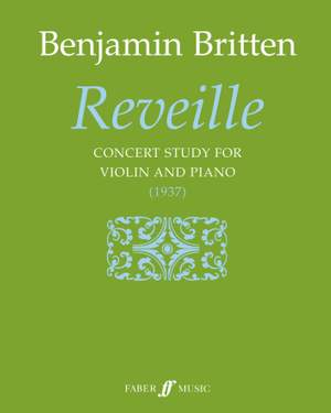Britten, Benjamin: Reveille (violin and piano)