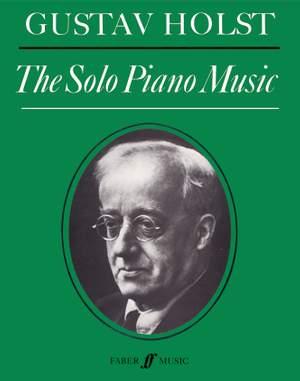 Holst, Gustav: Solo Piano Music