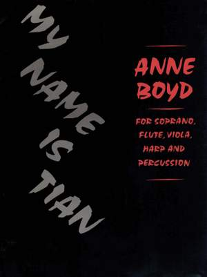 Anne Boyd: My Name is Tian