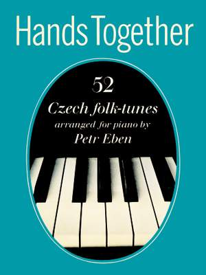 Petr Eben: Hands Together: 52 Czech Folk-Tunes