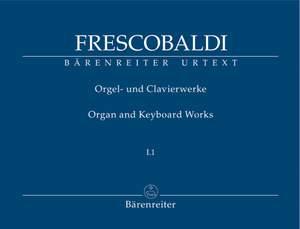 Frescobaldi, G: Organ and Keyboard Works, Complete New Edition, Bk.1/1: Recercari et Canzoni franzese (Rom, Zannetti, 1615, 1618) (Urtext)