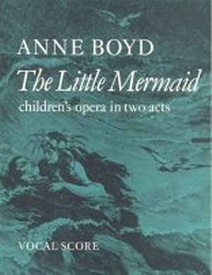 Anne Boyd: The Little Mermaid
