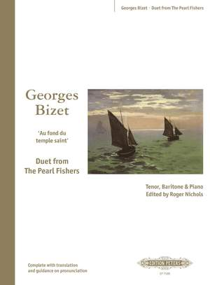 Bizet: Duet from 'The Pearl Fishers' (Includes Revised and Original Ending)