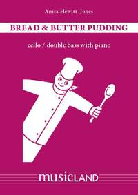Hewitt-Jones, A: Bread and Butter Pudding, Cello/Double Bass & Piano