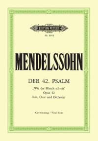 Mendelssohn: Der 42. Psalm Wie der Hirsch schreit op. 42