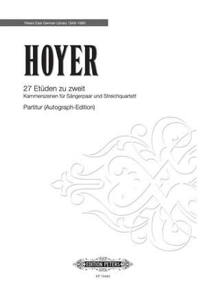 Hoyer, R: 27 Etüden zu zweit - Kammerszenen für Sängerpaar und Streichquartett
