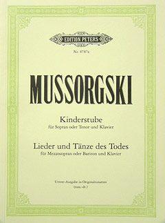Mussorgsky, M: The Nursery (Kinderstube) Songs and Dances of Death