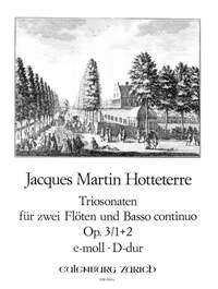 Hotteterre, Jacques Martin  (le Romain): Triosonate 1 und 2 e-Moll/D-Dur op. 3/1,2