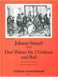 Strauss, Johann (Vater): 3 Walzer für 2 Violinen und Bass