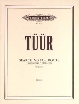 Tüür, E: Searching for Roots (Hommage à Sibelius)