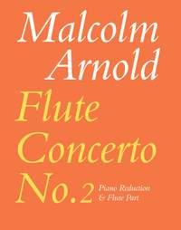 Arnold, Malcolm: Flute Concerto No.2 (flute and piano)