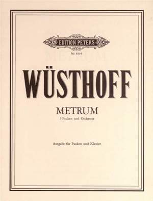Wuesthoff, K: Metrum for Five Timpani and Orchestra (Piano Reduction)