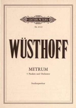 Wuesthoff, K: Metrum for Five Timpani and Orchestra