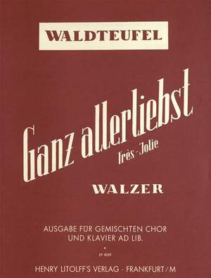 Waldteufel, Emil:  Ganz allerliebst (Très-Jolie) op. 159