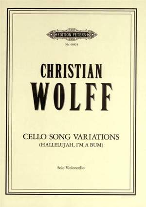 Wolff, C: Cello Song Variations (Hallelujah, I'm a Bum)
