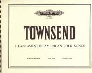 Townsend, D: Four Fantasies on American Folk Songs