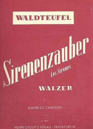 Waldteufel, Emil: Sirenenzauber op. 154