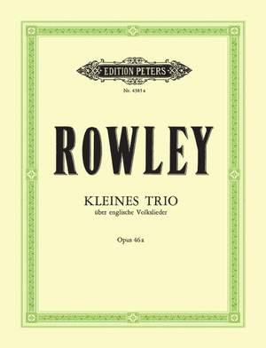 Rowley, A: Kleines Trio über englische Volkslieder op. 46a