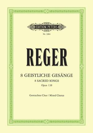 Reger, M: 8 Geistliche Gesänge Op.138