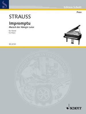 Strauss, R: Impromptu · Marsch der Königin Luise