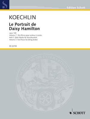 Koechlin, C: Le Portrait de Daisy Hamilton op.140 Vol. 7