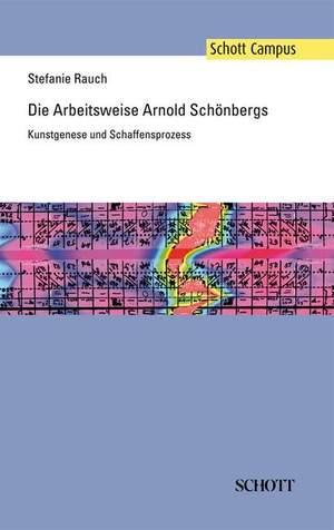Rauch, S: Die Arbeitsweise Arnold Schönbergs