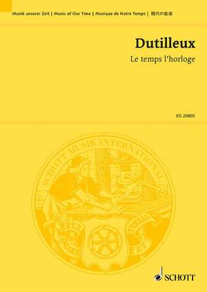 Dutilleux, H: Le temps l'horloge