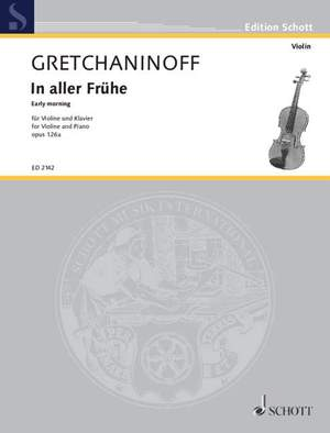 Gretchaninow, A: Early morning op. 126a