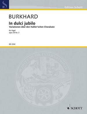 Burkhard, W: In dulci jubilo op. 28/2