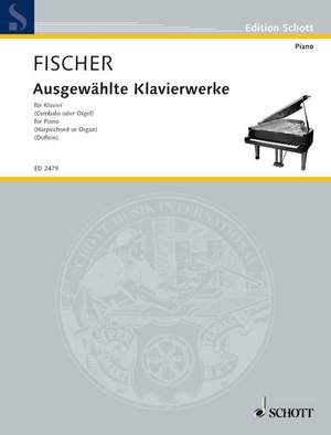 Fischer, J C F: Selected Piano works