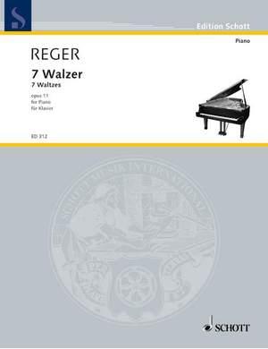 Reger, M: Seven Waltzes op. 11