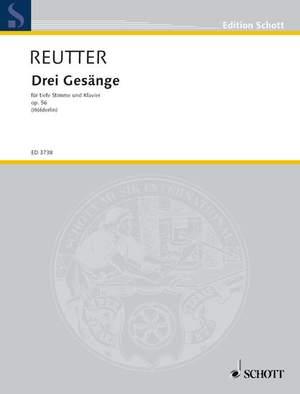 Reutter, H: Drei Gesänge op. 56