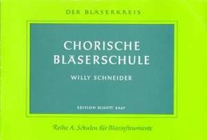 Schneider, W: Chorische Bläserschule