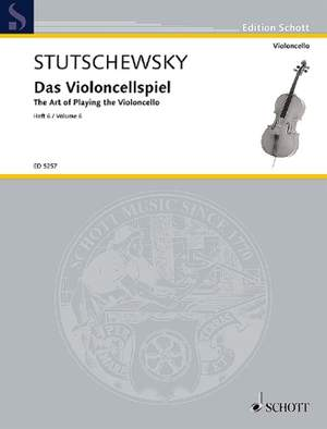 Stutschewsky, J: The Art of Playing the Violoncello Band 6