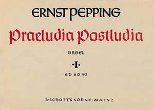 Pepping, E: Praeludia - Postludia Band 1
