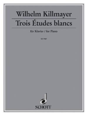 Killmayer, W: Trois Études blanches
