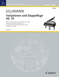 Ullmann, V: Variations and Double Fugue op. 3a