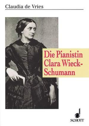 Vries, C d: Die Pianistin Clara Wieck-Schumann