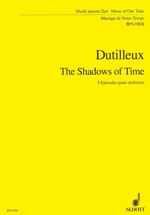 Dutilleux, H: The Shadows of Time