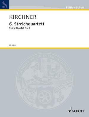 Kirchner, V D: String Quartet No. 6