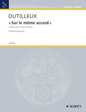 Dutilleux, H: Sur le même accord
