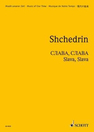 Shchedrin, R: Slava, Slava