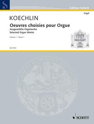 Koechlin, C: Selected Organ Works Vol. 1