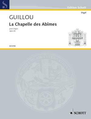 Guillou, J: La Chapelle des Abîmes op. 26