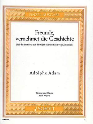 Adam, A: Freunde, vernehmet die Geschichte