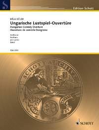 Kéler, B: Ungarische Lustspiel-Ouvertüre op. 108