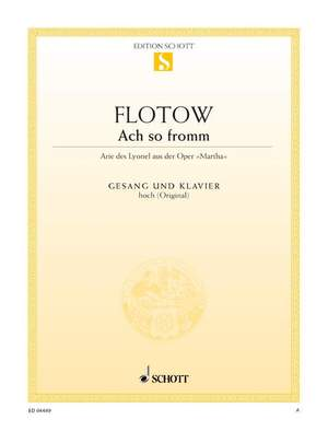 Flotow, F v: Ach so fromm