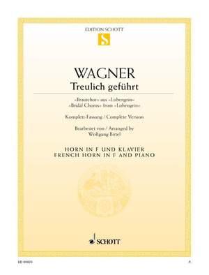 Wagner, R: Treulich geführt WWV 75