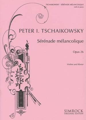 Tchaikovsky: Sérénade mélancolique op. 26