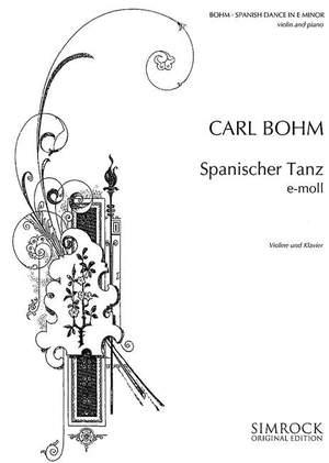 Bohm, C: Spanish Dance in E Minor